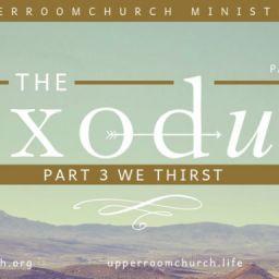 Exodus part 3- We thirst Message cover