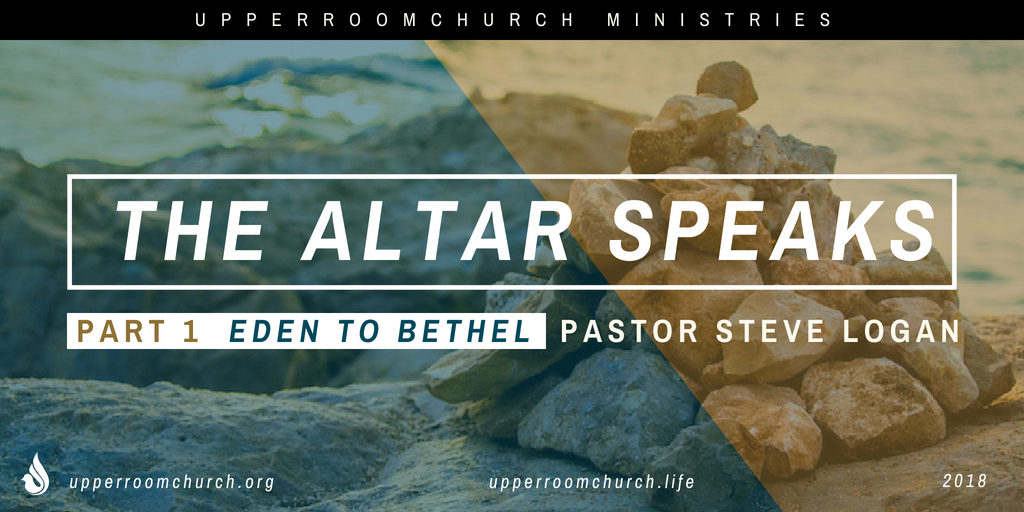 The Altar Speaks Part 1 Eden to Bethel Message cover